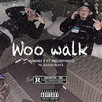 Woo walk (feat. FreekoyaBoiii)