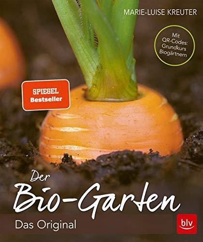 Der Biogarten: Das Original - komplett neu. Mit Videolinks im Buch