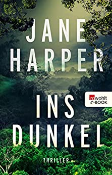 Ins Dunkel (Aaron Falk ermittelt 2) (German Edition) by [Jane Harper, Ulrike Wasel, Klaus Timmermann]