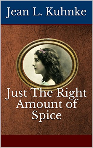 Just The Right Amount of Spice by [Jean L. Kuhnke]