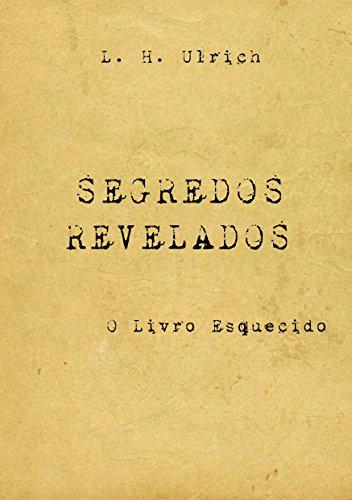 Segredos Revelados - O Livro Esquecido (Portuguese Edition)