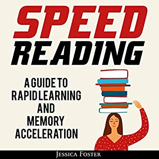 Speed Reading: A Guide to Rapid Learning and Memory Acceleration audiobook cover art