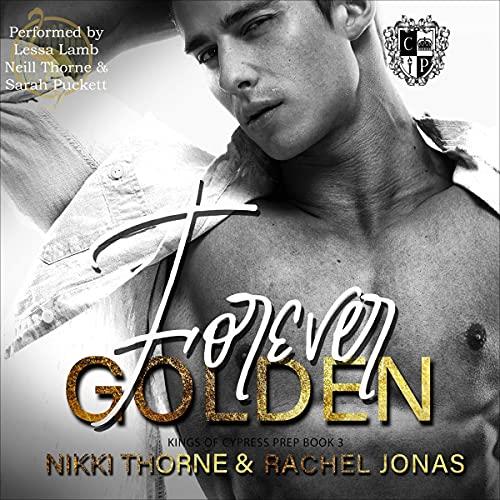 Forever Golden: Kings of Cypress Prep, Book 3