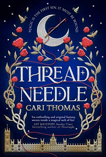Threadneedle: SUNDAY TIMES bestseller and most anticipated debut fantasy release of the year by [Cari Thomas]