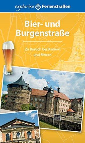 Bier- und Burgenstraße: Zu Besuch bei Brauern und Rittern