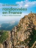 Plus belles randonnées en France - à pied, vélo, k