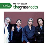 Playlist: The Very Best Of The Grass Roots