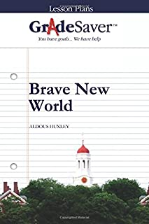 GradeSaver (TM) Lesson Plans: Brave New World