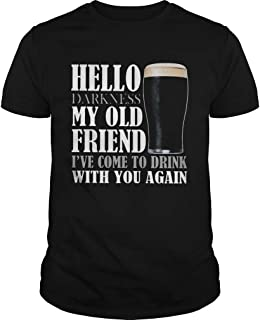 Hello darkness my old friend Ive come to drink with you again Guinness Beer shirt, Short Sleeves Shirt, Unisex Hoodie, Sweatshirt For Mens Womens Ladies Kids