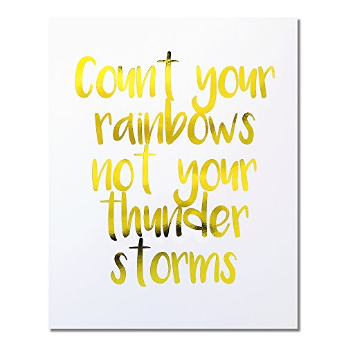 """Count Your Rainbows Not Your Thunder Storms"" Gold Foil Art Print Small Poster - 300gsm Silk Paper Card Stock, Home Office Wall Art Decor, Inspirational Motivational Encouraging Quote 10"" x 8"""