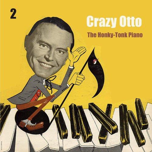 The Honky - Tonk Piano / Crazy Otto, Vol. 2