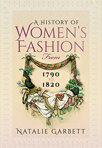 A History of Women's Fashion from 1790 to 1820