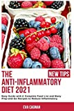 The Anti-Inflammatory Diet 2021: Easy Guide with A Complete Food List and Many Prep-and-Go Recipes to Reduce Inflammatory