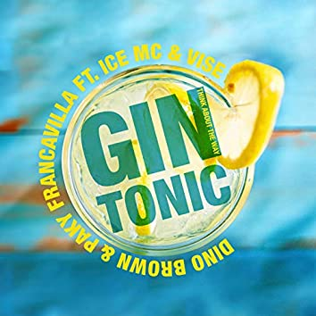 Gin Tonic (Think About the Way)