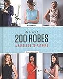 200 robes - A partir de 20 patrons. DU 34 au 54