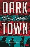 Darktown (Darktown 1): Kriminalroman von Thomas Mullen