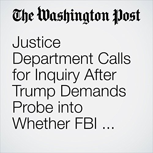 Justice Department Calls for Inquiry After Trump Demands Probe into Whether FBI 'Infiltrated or Surveilled' His Campaign copertina