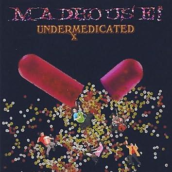 Undermedicated