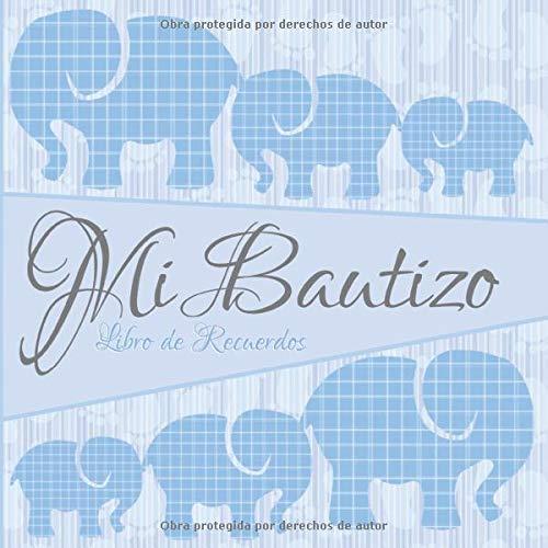 Mi Bautizo: Libro de Firmas, Recuerdos y Consejos a los Padres I Elefantes Azules I Para 50 personas I Para Deseos escritos y las Fotos más bellas I Idea de regalo para el bautizo de niños y niñas