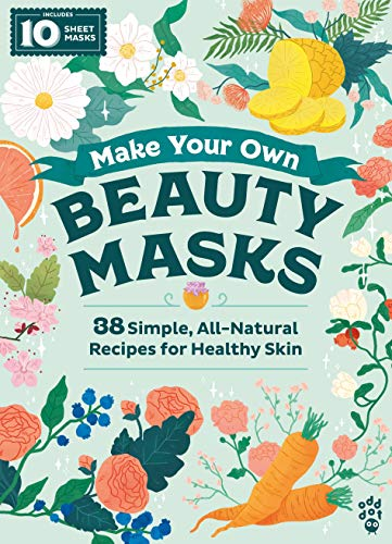 Make Your Own Beauty Masks: 38 S...