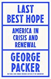 Last Best Hope: America in Crisis and Renewal
