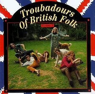 Troubadours Of British Folk, Vol. 2
