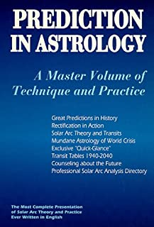 Prediction in Astrology: A Master Volume of Technique and Practice (Llewellyn's New World Astrology Series)