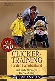 Clickertraining für den Familienhund, mit DVD - Birgit Laser