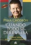 Cuando todo se derrumba (Spanish Edition) by Pema Ch?dr?n (2012) Paperback