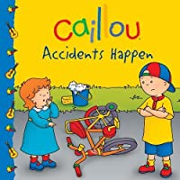 Caillou: Accidents Happen (Clubhouse)