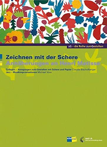 Zeichnen mit der Schere: Annäherungen an Henri Matisse - Handbuch