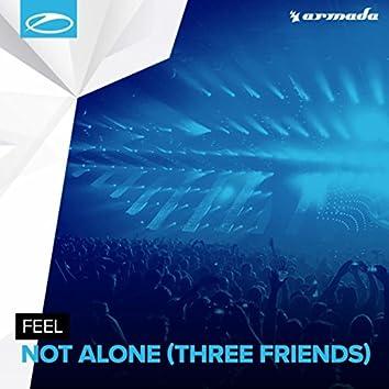Not Alone (Three Friends)
