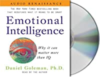 Emotional Intelligence: Why It Can Matter More Than IQ (Leading with Emotional Intelligence) by Prof. Daniel Goleman Ph.D.(2001-02-10)