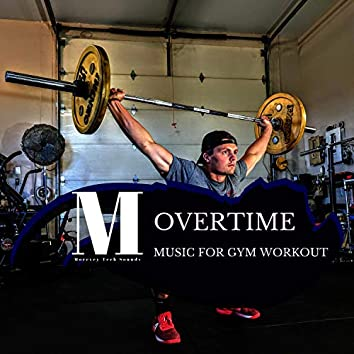 Overtime - Music For Gym Workout