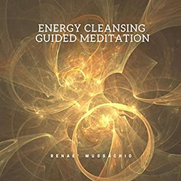 Energy Cleansing Guided Meditation