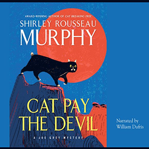 Cat Pay the Devil                   By:                                                                                                                                 Shirley Rousseau Murphy                               Narrated by:                                                                                                                                 William Dufris                      Length: 8 hrs and 53 mins     59 ratings     Overall 4.5