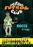 Rocce, el Mago: Las Fieras del Fútbol Club 12 (Las Fieras Futbol Club)