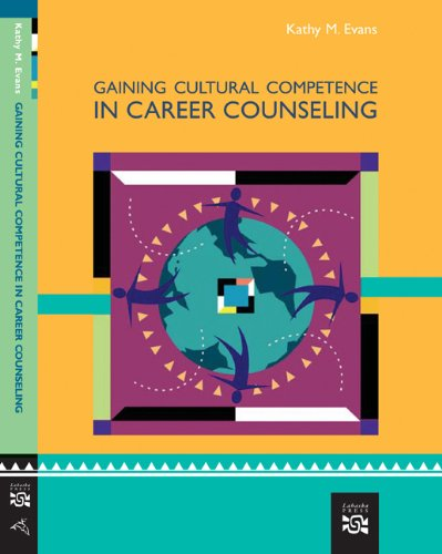 Gaining Cultural Competence in Career Counseling (Graduate Career Counseling)