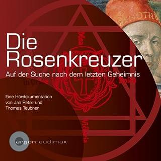 Die Rosenkreuzer. Auf der Suche nach dem letzten Geheimnis Titelbild