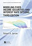 Modeling Fixed Income Securities and Interest Rate Options (Chapman and Hall/CRC Financial Mathematics Series) (English Edition)
