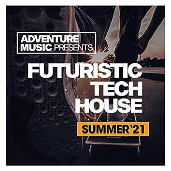 Futuristic Tech House (Summer '21)
