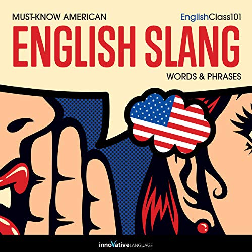 Learn English: Must-Know American English Slang Words & Phrases audiobook cover art