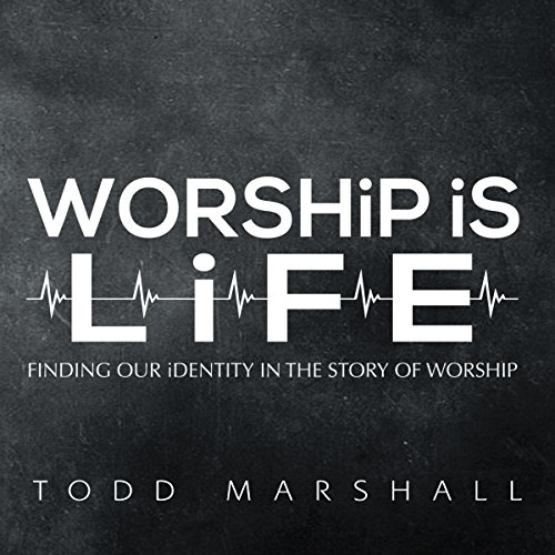 Worship Is Life audiobook cover art