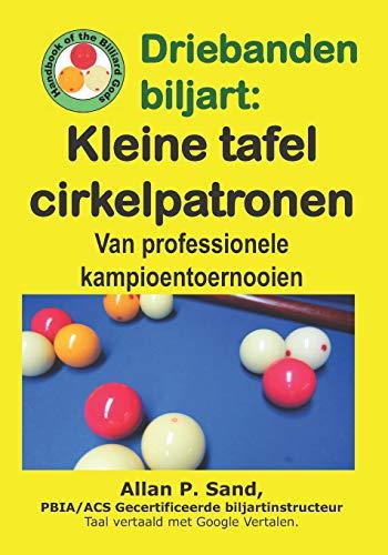 Driebanden Biljart - Kleine Tafel Cirkelpatronen: Van Professionele Kampioentoernooien