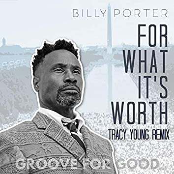 "For What It's Worth (Tracy Young ""Groove for Good"" Mix)"