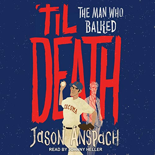 'til Death: The Man Who Balked     Rockwell Return Files Series, Book 3              By:                                                                                                                                 Jason Anspach                               Narrated by:                                                                                                                                 Johnny Heller                      Length: 5 hrs and 18 mins     Not rated yet     Overall 0.0