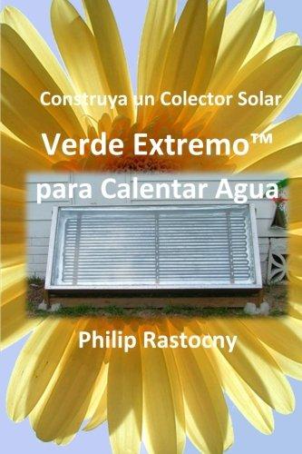 Construya un Colector Solar Verde Extremo™ para Calentar Agua