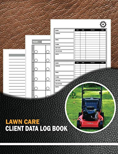 Lawn Care Client Data Log Book: (260 Clients) Landscaper Customer Logbook & Journal. Client Tracking Address & Appointment Book With A - Z Tabs to ... Information. Landscaper Appreciation Gifts.