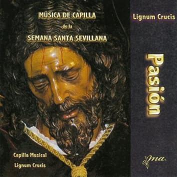 Pasión  -  Música de Capilla de la Semana Santa Sevillana