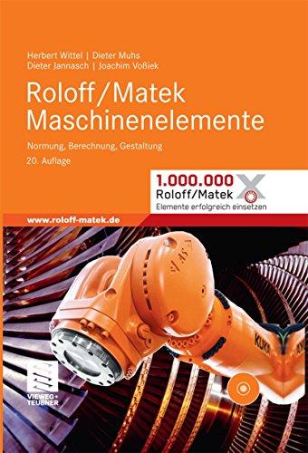 Roloff/Matek Maschinenelemente: Normung, Berechnung, Gestaltung - Lehrbuch und Tabellenbuch